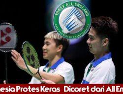 Indonesia Protes Keras Pencoretan Atlet di Ajang All England 2021